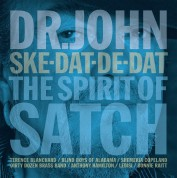 Dr. John: Ske-Dat-De-Dat: The Spirit Of Satch - Plak
