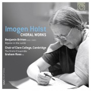 Choir of Clare College, Cambridge, The Dmitri Ensemble, Graham Ross: Imogene Holst: Choral Works - CD