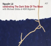 Nguyên Lê, Michael Gibbs, NDR Bigband: celebrating The Dark Side Of The Moon - CD