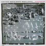 Hans Koch, Martin Schütz, Marco Kappeli: Acceleration - CD