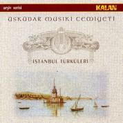 Üsküdar Musıki Cemiyeti: İstanbul Türküleri - CD