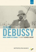 Debussy: Music Cannot Be Learned - Portrait, A film by G. Gachot - DVD