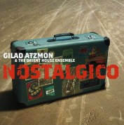 Gilad Atzmon & The Orient House Ensemble: Nostalgico - CD