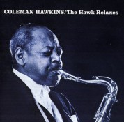Coleman Hawkins: The Hawk Relaxes - CD
