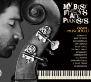 Ozan Musluoğlu: My Best Friends Are Pianists - CD