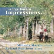 Michaela Martin, Roland Pöntinen: George Enescu - Impressions... - CD