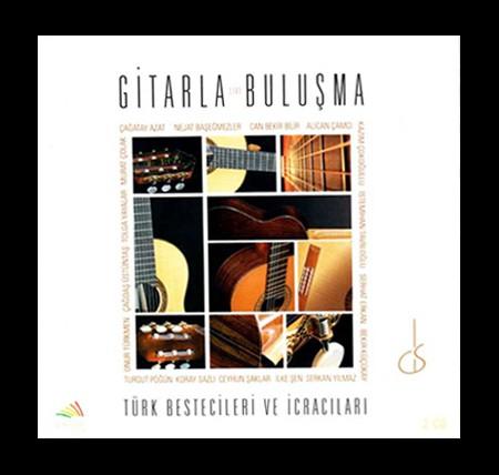 Çeşitli Sanatçılar: Gitarla Buluşma - CD