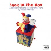 Çeşitli Sanatçılar: Jack-In-The-Box: A Collection of Amusing and Entertaining Works by Classical Composers - CD
