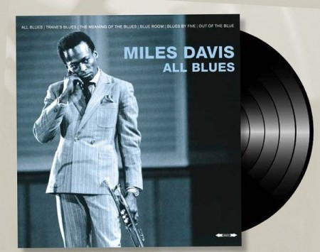 miles davis all blues Miles davis discography and songs: music profile for miles davis, born 26 may 1926 genres: jazz fusion, hard bop, modal jazz albums include kind of blue, bitches brew, and in a silent way.