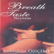 Sadreddin Özçimi: Bearth Taste Neyistan - CD