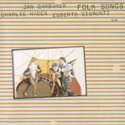 Charlie Haden, Jan Garbarek, Egberto Gismonti: Folk Songs - CD