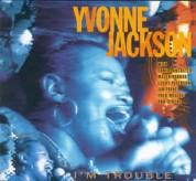 Yvonne Jackson: I'm Trouble - CD