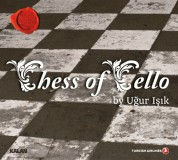 Uğur Işık: Chess of Cello - CD