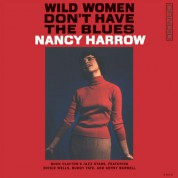 Nancy Harrow: Wild Women Don't Have The Blues - Plak