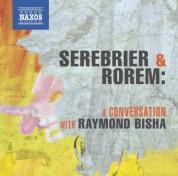 José Serebrier: Serebrier & Rorem: A Conversation with Raymond Bisha - CD
