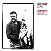 Freddie King: Getting Ready ... (200g-edition) - Plak