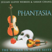 Sarah Chang, Julian Lloyd Webber: Phantasia, The Woman in White Suite - CD