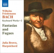 Julia Brown: Bach: Keyboard Works, Vol. 2 - 8 Fugues, Fk. 31 - Fantasias - CD