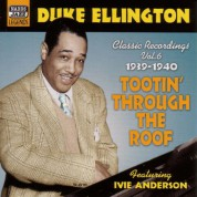 Duke Ellington: Ellington, Duke: Tootin' Through the Roof (1939-1940) - CD