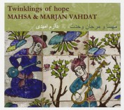 Mahsa Vahdat, Marjan Vahdat: Twinklings of hope - CD