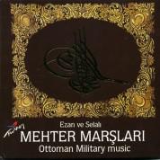 Çeşitli Sanatçılar: Mehter Marşları - Ottoman Military Music - CD