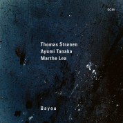 Thomas Strønen, Ayumi Tanaka, Marthe Lea: Bayou - CD