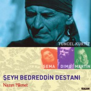 Tuncel Kurtiz, Dimo, Martin Lillich, Sema Moritz: Şeyh Bedreddin Destanı - Nazım Hikmet - CD