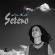 Meral Akçay: Setero - CD