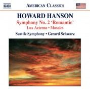 Gerard Schwarz: Hanson: Symphony No. 2 - Lux aeterna - Mosaics - CD