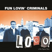 Fun Lovin' Criminals: Loco - Plak