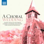 Çeşitli Sanatçılar: A Choral Wedding - CD