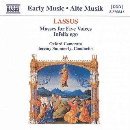 Lassus: Masses for Five Voices / Infelix Ego - CD