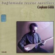 Coşkun Güla: Bağlamada Tezene Tavırları - CD