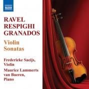 Frederieke Saeijs: Ravel, M. / Respighi, O. / Grandos, E.: Violin Sonatas - CD