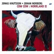 Jonas Knutsson, Johan Norberg: Cow Cow : Norrland II - CD