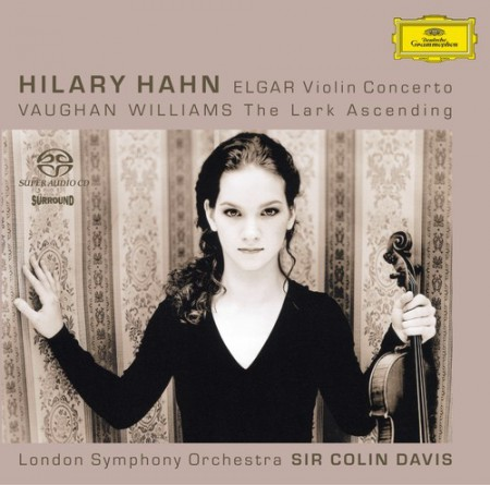 Hilary Hahn, London Symphony Orchestra, Sir Colin Davis: Elgar/ Vaughan Williams: Violin Concerto/ Lark Ascending - SACD