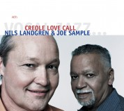Nils Landgren, Joe Sample: Creole Love Call - CD