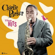 Charlie Parker: The Hits (Deluxe Gatefold Edition) - Plak