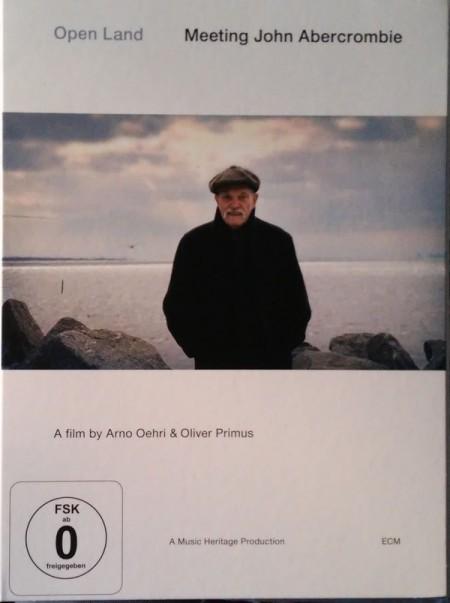 John Abercrombie, Arno Oehri, Oliver Primus: John Abercrombie: Open Land - Meeting John Abercrombie - DVD