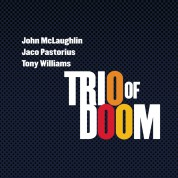 John McLaughlin, Jaco Pastorius, Tony Williams: Trio Of Doom - CD