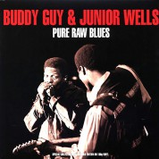Buddy Guy, Junior Wells: Pure Raw Blues - Plak