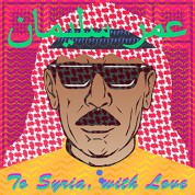 Omar Souleyman: To Syria, With Love (Limited Edition - Colored Vinyl) - Plak