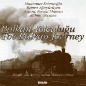 Muammer Ketencoğlu, Sumru Ağıryürüyen, Aytunç Nevzat Matracı, Rahmi Göçmen: Balkan Yolculugu - CD