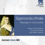 Maria Cristina Kiehr, Concerto Soave, Jean-Marc Aymes: Sigismondo D'India: Madrigali e Canzonette. - CD