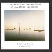 George Marsh, Mel Graves, John Abercrombie: Upon A Time An Album Of Duets - CD