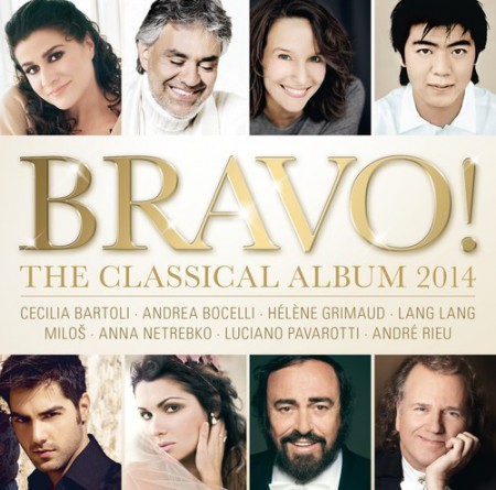 André Rieu, Andrea Bocelli, Anna Netrebko, Cecilia Bartoli, Hélène Grimaud, Lang Lang, Luciano Pavarotti, Miloš Karadaglić: Bravo! The Classical Album 2014 - CD