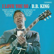 B.B. King: I Love You So + 2 Bonus Tracks! - Plak