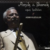 Asım Kuzuluk: Amik ve Barak Uzun Havaları - CD