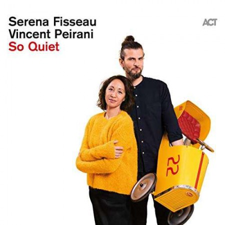 Serena Fisseau, Vincent Peirani: So Quiet - CD