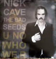 Nick Cave and the Bad Seeds: U No Who We R - Plak